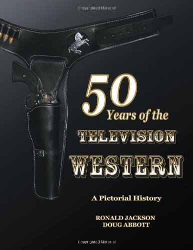 50 Years of the Television Western by Ronald Jackson (15-Apr-2008) Paperback