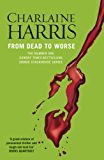 From Dead to Worse: A True Blood Novel (Sookie Stackhouse Book 8)