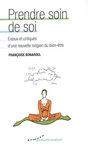 Prendre soin de soi : Enjeux et critiques d'une nouvelle religion du bien-tre
