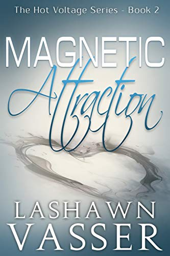 Magnetic Attraction (The Hot Voltage Series, Band 2) -