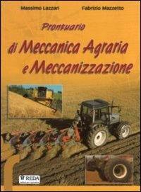Prontuario di meccanica e meccanizzazione agraria. Per gli Ist. Tecnici e professionali. Con CD-ROM