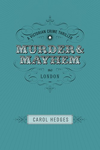 Murder & Mayhem (Victorian Murder Mystery: Stride & Cully Book 4) by [Hedges, Carol]