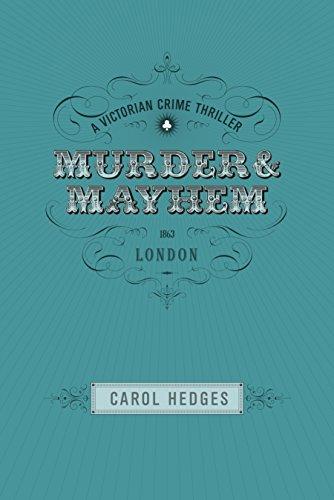 Murder & Mayhem (Victorian Murder Mystery: Stride & Cully Book 4) by [Hedges, Carol]