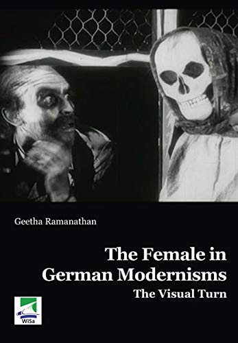 The Female in German Modernisms: The Visual Turn