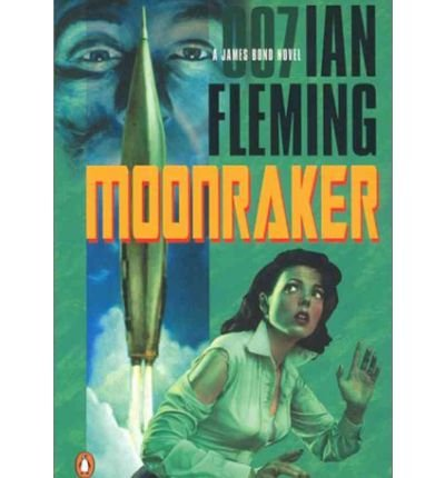[(Moonraker)] [by: Ian Fleming]