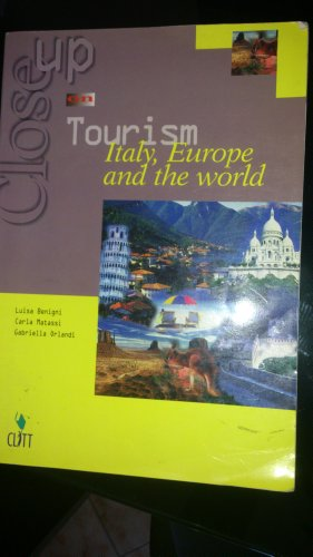 Close up on tourism. Italy, Europe and the world. Per le Scuole superiori