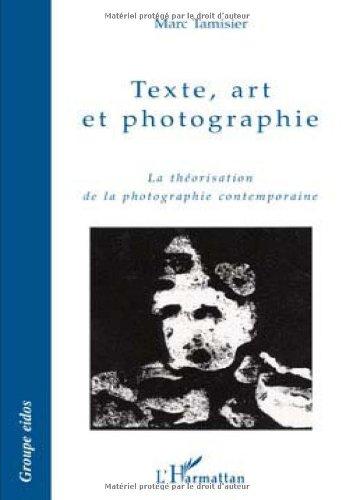Texte, art et photographie : La théorisation de la photographie
