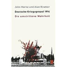 Deutsche Kriegsgreuel 1914. Die umstrittene Wahrheit