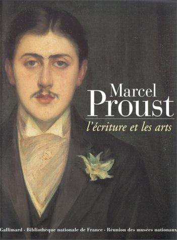 Marcel Proust : L'écriture et les arts