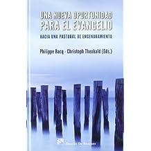 Una nueva oportunidad para el Evangelio: Hacia una pastoral de engendramiento (Biblioteca Manual Desclée)