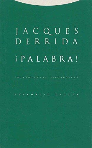 ¡Palabra! Instantáneas filosóficas (Estructuras y Procesos. Filosofía) por Jacques Derrida
