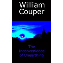 The Inconvenience of Unearthing