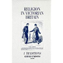 Religion in Victorian Britain: Traditions