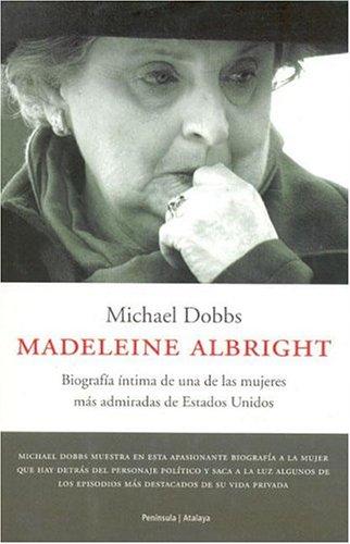 Madeleine Albright.: Biografía íntima de una de las mujeres más admiradas de Estados Unidos (ATALAYA)