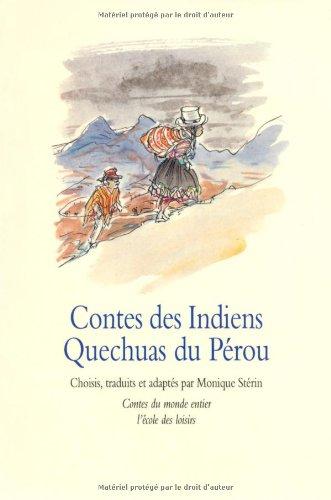 Contes des indiens Quechuas du Pérou par Monique Sterin