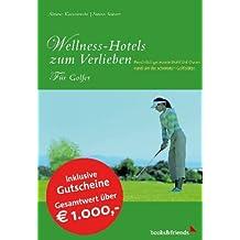 Wellness-Hotels zum Verlieben, Für Golfer