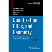 Quantization, Pdes, and Geometry: The Interplay of Analysis and Mathematical Physics