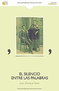 Silencio entre las palabras, el ) par  Juan Enrique Soto