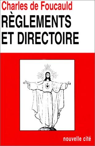 Oeuvres spirituelles du Père Charles de Foucauld Tome 11-12 : Règlements et directoire