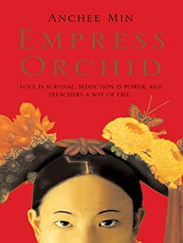 Empress Orchid by [Min, Anchee]