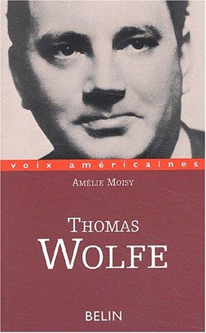 Thomas Wolfe. L'épopée intime
