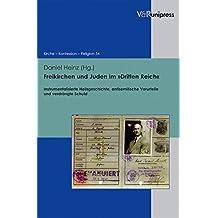 Freikirchen und Juden im »Dritten Reich«: Instrumentalisierte Heilsgeschichte, antisemitische Vorurteile und verdrängte Schuld (Kirche - Konfession - Religion)