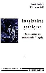 Imaginaires gothiques: Aux sources du roman noir français