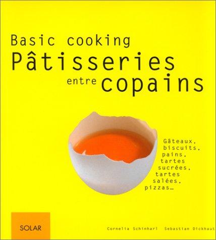 Pâtisseries entre copains. Basic cooking