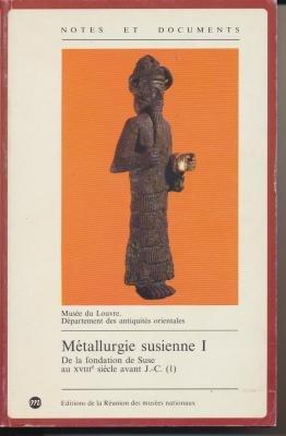 Métallurgie susienne I: De la fondation de Suse au XVIIIe avant J.-C