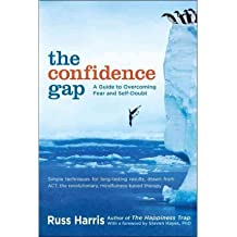 [(The Confidence Gap: A Guide to Overcoming Fear and Self-Doubt)] [Author: Russ Harris] published on (September, 2011)