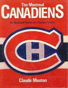Montreal Canadiens: An Illustrated History of a Hockey Dynasty por Claude Mouton
