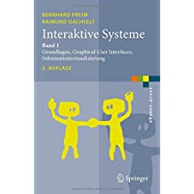 Interaktive Systeme: Band 1: Grundlagen, Graphical User Interfaces, Informationsvisualisierung (eXamen.press)