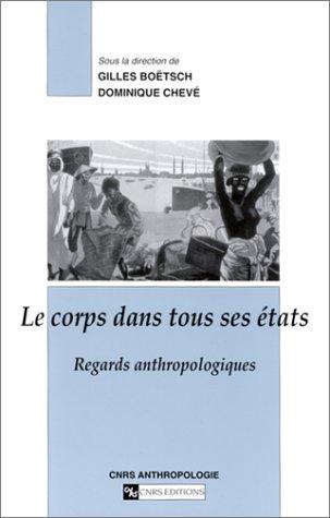 Le corps dans tous ses états : Regards anthropologiques