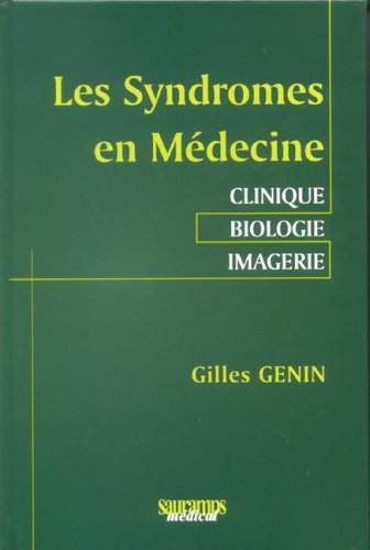 Les Syndromes en médecine : Clinique Biologie Imagerie par Gilles Genin