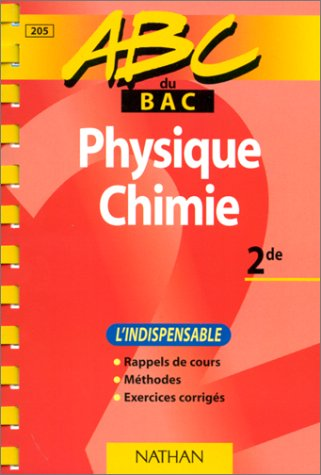 PHYSIQUE CHIMIE 2NDE. L'indispensable