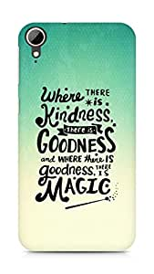 AMEZ where there is kindness there is goodness Back Cover For HTC Desire 828