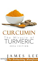 Curcumin - The Miracle of Turmeric - Eastern Wisdom, Western Science (English Edition)
