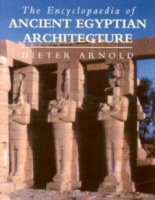 [The Encyclopaedia of Ancient Egyptian Architecture] (By: Dieter Arnold) [published: February, 2001]