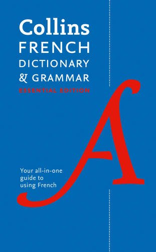 Collins French Essential Dictionary and Grammar [3rd Edition]: 60,000 Translations Plus Grammar Tips for Everyday Use