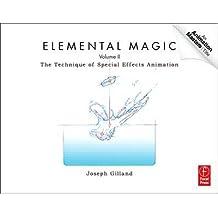 [ ELEMENTAL MAGIC, VOLUME II: THE TECHNIQUE OF SPECIAL EFFECTS ANIMATION ] Elemental Magic, Volume II: The Technique of Special Effects Animation By Gilland, Joseph ( Author ) Oct-2011 [ Paperback ]