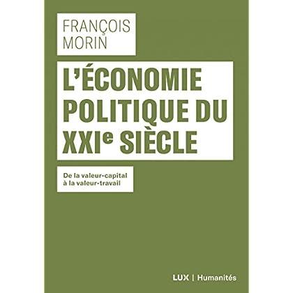L'économie politique du XXIe siecle - De la valeur-capital à la valeur-travail
