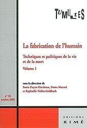 Tumultes, N° 25, octobre 2005 : La fabrication de l'humain : Techniques et politiques de la vie et de la mort Tome 1
