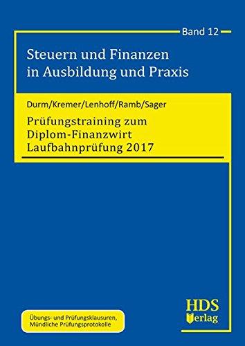 Steuern und Finanzen in Ausbildung und Praxis / Prüfungstraining zum Diplom-Finanzwirt...
