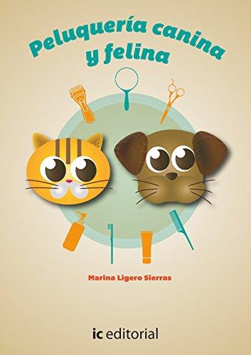 Higiene, cuidados básicos y peluquería canina y felina por Marina Ligero Sierras