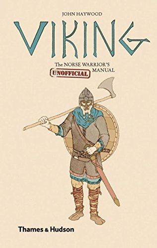 Viking: The Norse Warrior's [Unofficial] Manual by John Haywood (2013-06-01)