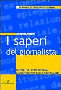 i-saperi-del-giornalista-normativa-deontologia-giurisprudenza-della-professione
