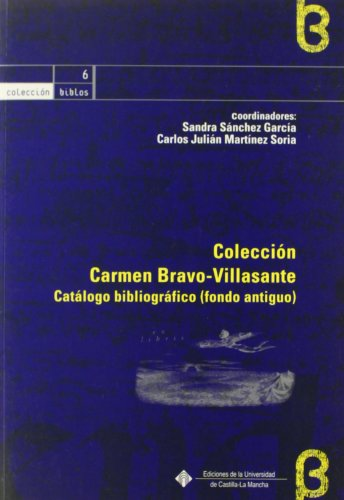 Coleccion Carmen Bravo-Villasante. Catálogo Bibliográfico (fondo antiguo) (BIBLOS) por Carlos Julián Martínez Soria