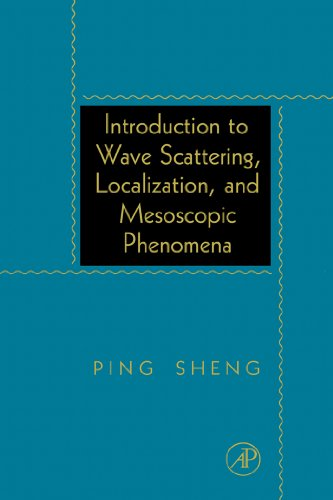 Introduction to Wave Scattering, Localization, and Mesoscopic Phenomena (English Edition) por Ping Sheng