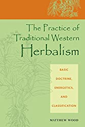 The Practice of Traditional Western Herbalism: Basic Doctrine, Energetics, and Classification: Basic Organs and Systems