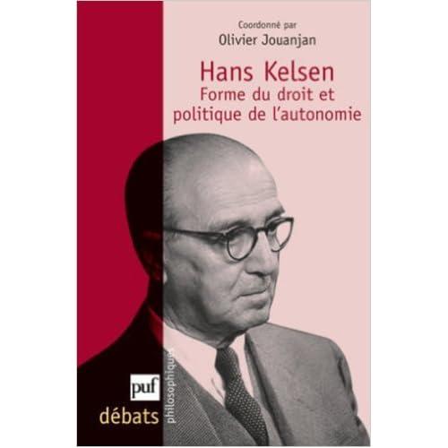 Hans Kelsen. Forme du droit et politique de l'autonomie de Olivier Jouanjan (sous la direction de) ( 28 août 2010 )